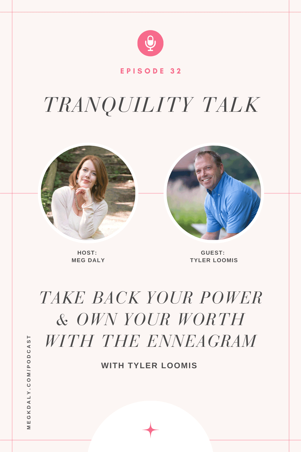 Tranquility Talk: Take Back Your Power and Own Your Worth With The Enneagram with Tyler Loomis