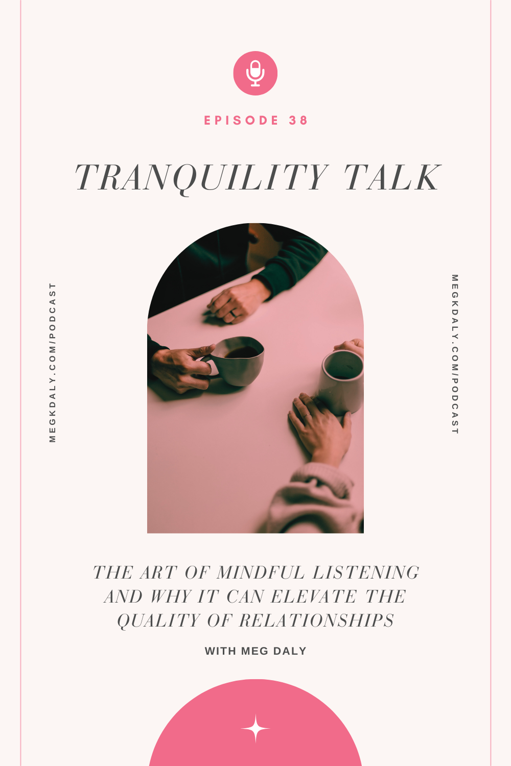 Tranquility Talk | Episode 38: The Art Of Mindful Listening And Why It Can Elevate The Quality Of Relationships