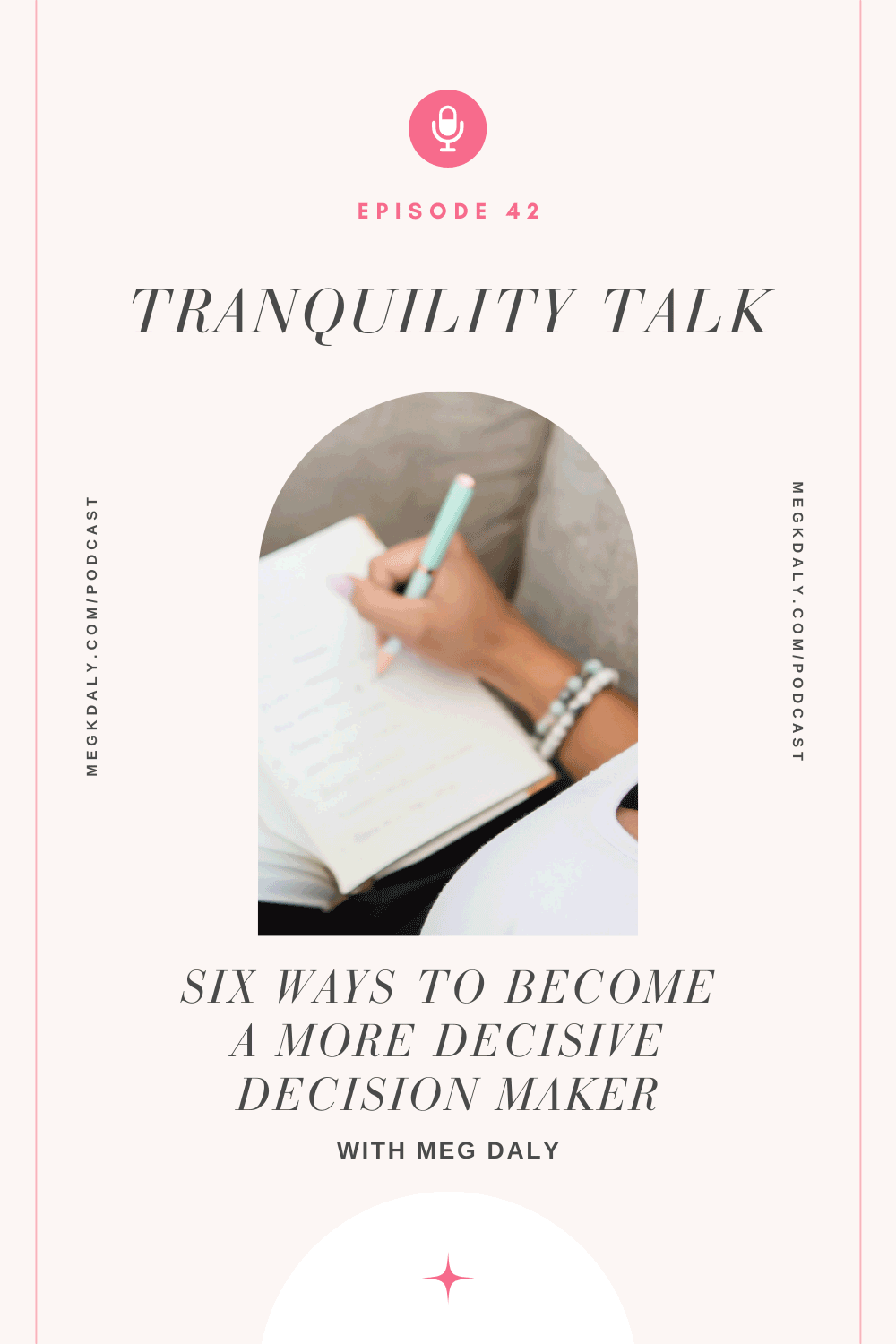 Tranquility Talk: Six ways to become more decisive