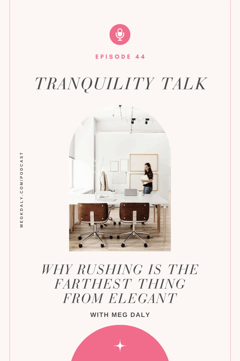 Tranquility Talk: Why Rushing Is The Farthest Thing From Elegant