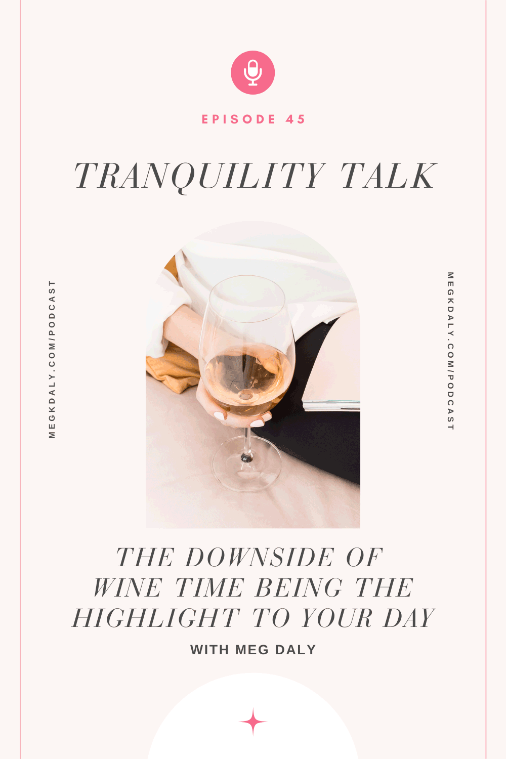 Tranquility Talk: The Downside Of Wine Time Being The Highlight To Your Day