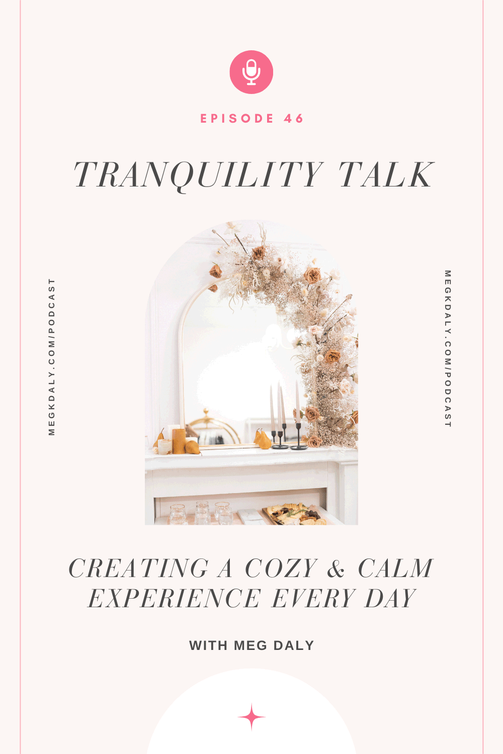 Tranquility Talk: Creating a cozy and calm experience every day - regardless of circumstances