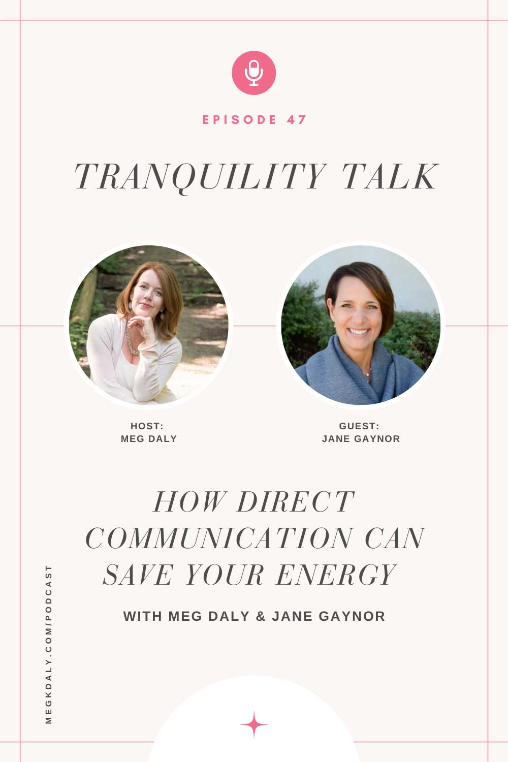 Tranquility Talk Podcast: Why Direct Communication Can Literally Save Your Energy As Well As Relationships with Jane Gaynor
